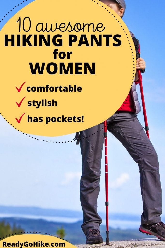 Female hiker in hiking pants with text overlay 10 Awesome Hiking Pants for Women