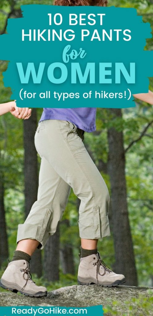 Female hiker in hiking pants with text overlay 10 Best Hiking Pants for Women