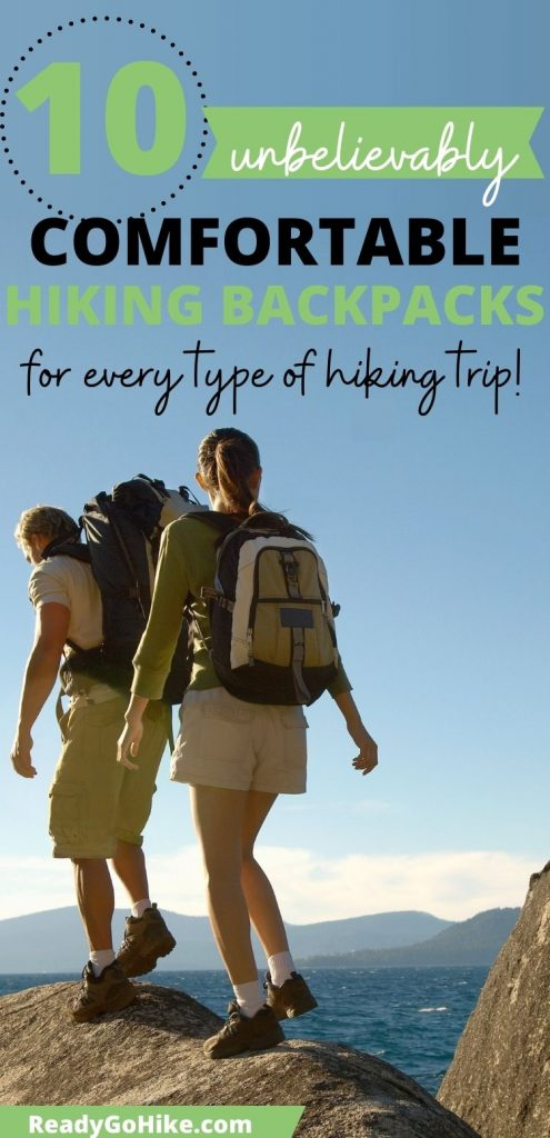 Man and woman hiking over rocks with text overlay 10 Unbelievably Comfortable Hiking Backpacks