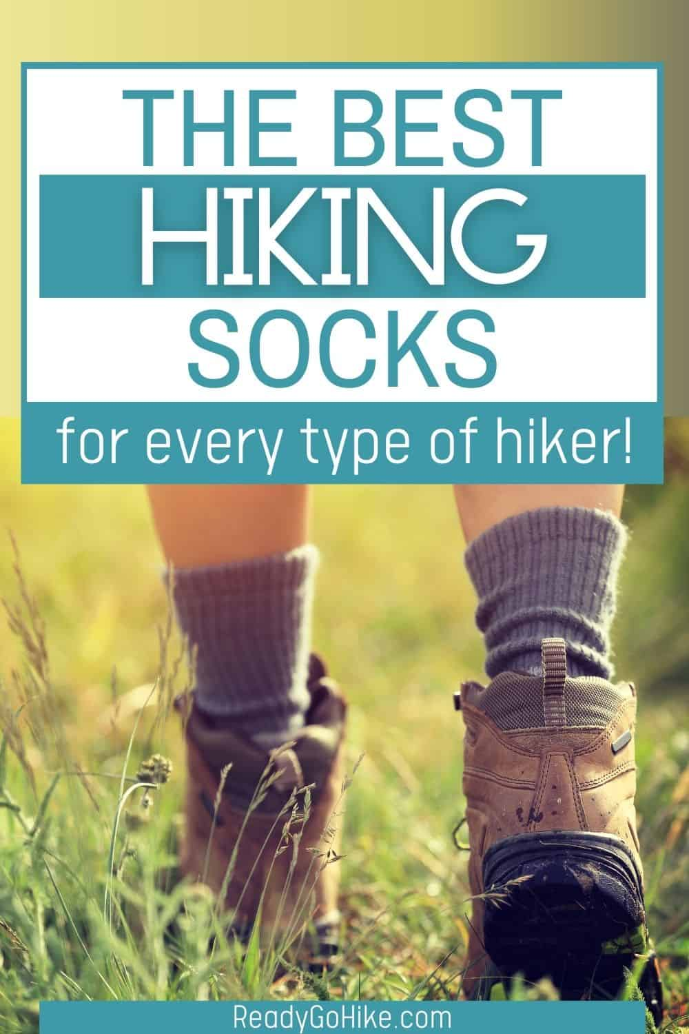 Woman hiking through field with text overlay The Best Hiking Socks for Every Type of Hiker