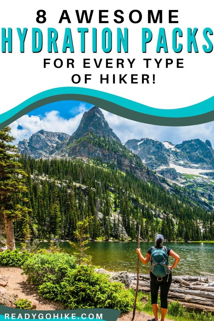 Female hiker looking at mountain with text overlay 8 Awesome Hydration Packs for Every Type of Hiker