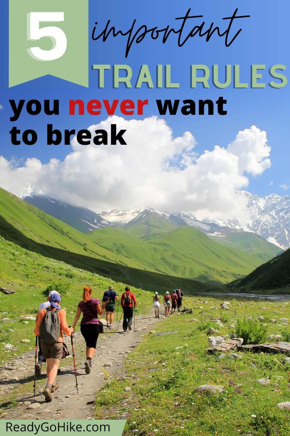 Group of hikers on trail with text overlay 5 Important Trail Rules You Never Want to Break