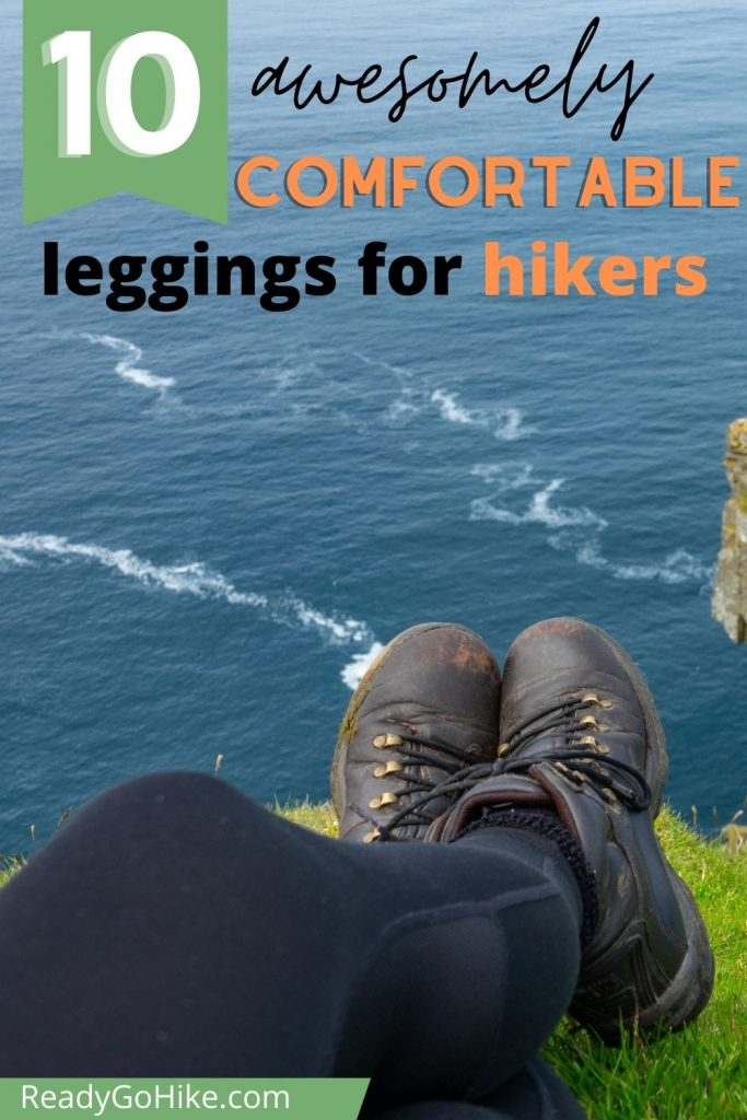Picture of seated hiker wearing leggings while looking at ocean with text overlay 10 Awesomely Comfortable Leggings for Hikers