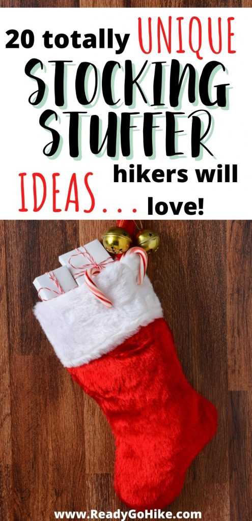 Picture of stocking against wood backdrop with text overlay 20 Totally Unique Stocking Stuffer Ideas Hikers Will Love