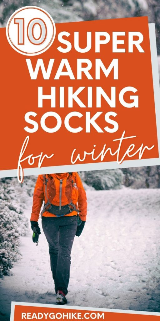 Picture of hiker walking through snowy forest with text overlay 10 Super Warm Hiking Socks for Winter