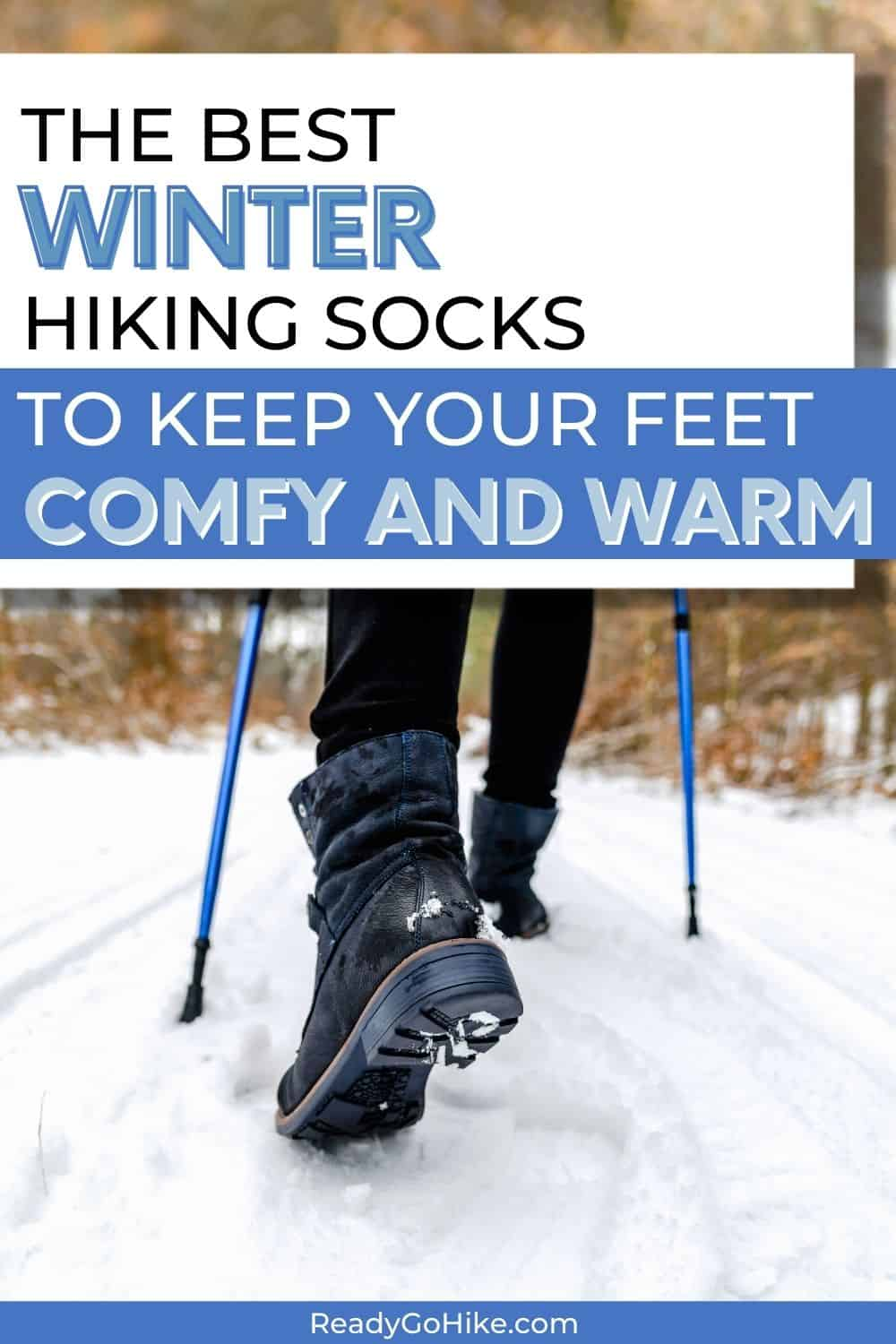 Close up picture of hiker's boot in snow with text overlay The Best Winter Hiking Socks to Keep Your Feet Comfy and Warm